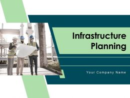 Infrastructure Planning Powerpoint Presentation Slides