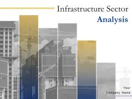 Infrastructure Sector Analysis Powerpoint Presentation Slides