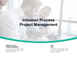Initiation Process Project Management Ppt Powerpoint Presentation Slides Information Cpb
