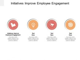 Initiatives Improve Employee Engagement Ppt Powerpoint Presentation Infographics Smartart Cpb