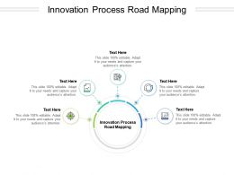 Innovation Process Road Mapping Ppt Powerpoint Presentation Professional Display Cpb