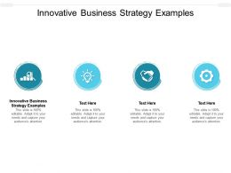 Innovative Business Strategy Examples Ppt Powerpoint Presentation Model File Formats Cpb