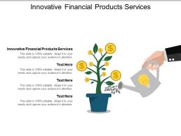 Innovative Financial Products Services Ppt Powerpoint Presentation Gallery Icons Cpb
