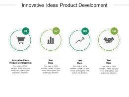 Innovative Ideas Product Development Ppt Powerpoint Presentation Layouts Cpb