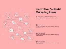Innovative Podiatrist Marketing Ideas Ppt Powerpoint Presentation Slides Good