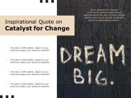 Inspirational Quote On Catalyst For Change
