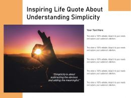 Inspiring Life Quote About Understanding Simplicity