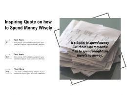 Inspiring Quote On How To Spend Money Wisely