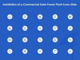 Installation Of A Commercial Solar Power Plant Icons Slide Ppt Powerpoint Professional