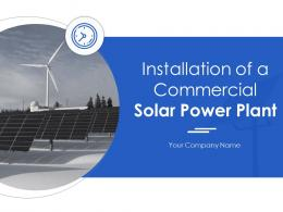 Installation Of A Commercial Solar Power Plant Powerpoint Presentation Slides