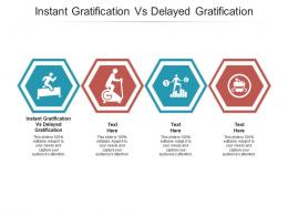 Instant Gratification Vs Delayed Gratification Ppt Powerpoint Presentation Example Cpb