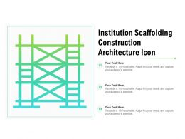 Institution Scaffolding Construction Architecture Icon