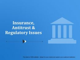 Insurance Antitrust And Regulatory Issues Powerpoint Slide Backgrounds