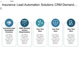 Insurance Lead Automation Solutions Crm Demand System Requirements Cpb
