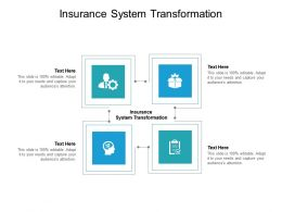 Insurance System Transformation Ppt Powerpoint Presentation Inspiration Good Cpb