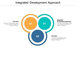 Integrated Development Approach Ppt Powerpoint Presentation Outline Maker Cpb