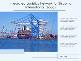 Integrated Logistics Network For Shipping International Goods