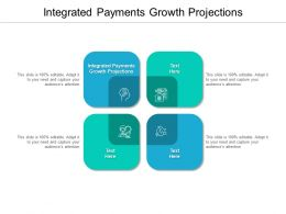 Integrated Payments Growth Projections Ppt Powerpoint Presentation Icon Outfit Cpb