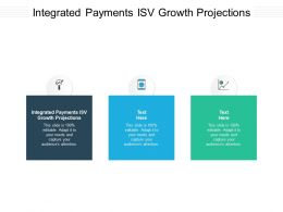 Integrated Payments ISV Growth Projections Ppt Powerpoint Presentation Show Guidelines Cpb