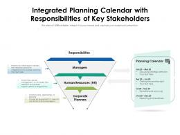 Integrated Planning Calendar With Responsibilities Of Key Stakeholders