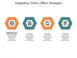 Integrating Online Offline Strategies Ppt Powerpoint Presentation Deck Cpb