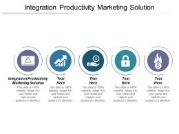 Integration Productivity Marketing Solution Ppt Powerpoint Presentation File Icons Cpb