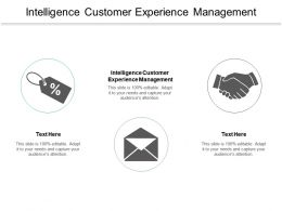 Intelligence Customer Experience Management Ppt Powerpoint Presentation Model Cpb