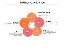 Intelligence Data Feed Ppt Powerpoint Presentation Portfolio Display Cpb