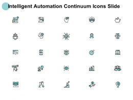 Intelligent Automation Continuum Icons Slide Planning C147 Ppt Powerpoint Presentation Files