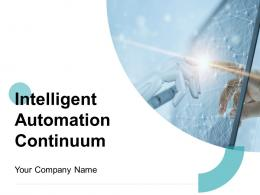 Intelligent Automation Continuum Powerpoint Presentation Slides