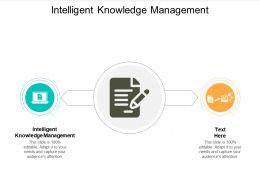 Intelligent Knowledge Management Ppt Powerpoint Presentation Show Cpb