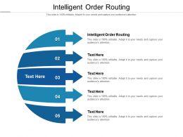 Intelligent Order Routing Ppt Powerpoint Presentation Slides Ideas Cpb