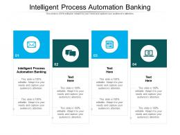 Intelligent Process Automation Banking Ppt Powerpoint Presentation Gallery Ideas Cpb