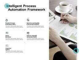 Intelligent Process Automation Framework Advanced Analytics Ppt Powerpoint Presentation Visual