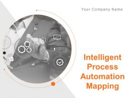 Intelligent Process Automation Mapping Powerpoint Presentation Slides