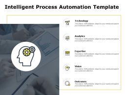 Intelligent Process Automation Template Analytics Powerpoint Slides