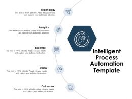 Intelligent Process Automation Template Vision Ppt Powerpoint Presentation File Pictures