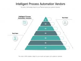 Intelligent Process Automation Vendors Ppt Powerpoint Presentation Gallery Themes Cpb