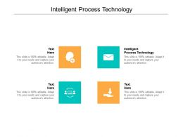 Intelligent Process Technology Ppt Powerpoint Presentation File Graphic Tips Cpb