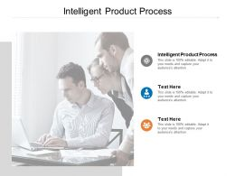 Intelligent Product Process Ppt Powerpoint Presentation Inspiration Cpb