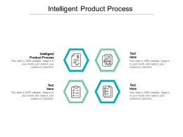 Intelligent Product Process Ppt Powerpoint Presentation Pictures Objects Cpb
