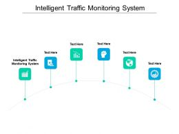 Intelligent Traffic Monitoring System Ppt Powerpoint Presentation Ideas Smartart Cpb