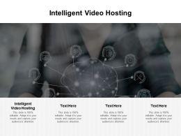 Intelligent Video Hosting Ppt Powerpoint Presentation Portfolio Demonstration Cpb