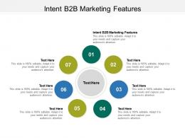 Intent B2B Marketing Features Ppt Powerpoint Presentation Ideas Samples Cpb