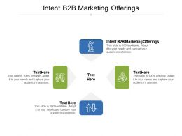 Intent B2B Marketing Offerings Ppt Powerpoint Presentation File Images Cpb
