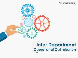 Inter Department Operational Optimization PowerPoint Presentation Slides