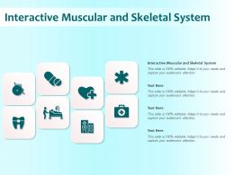 Interactive Muscular And Skeletal System Ppt Powerpoint Presentation Infographics Demonstration