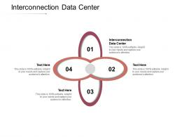 Interconnection Data Center Ppt Powerpoint Presentation Pictures Graphics Cpb