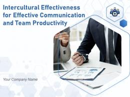 Intercultural Effectiveness For Effective Communication And Team Productivity Powerpoint Presentation Slides