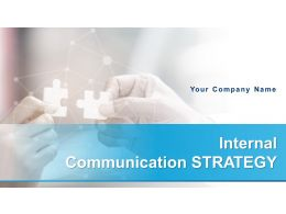 Internal Communication Strategy Powerpoint Presentation Slides